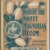 Where the sweet magnolias bloom