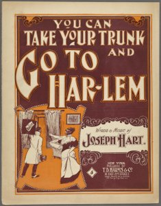 You can take your trunk and go to Harlem / words and music by Joseph Hart.