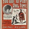 You got to play rag-time