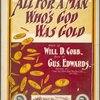 All for a man who's God was gold