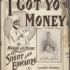 I got yo' money