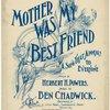 Mother was my best friend
