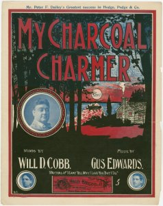 My charcoal charmer / words by  Will D. Cobb ; music by Gus. Edwards.