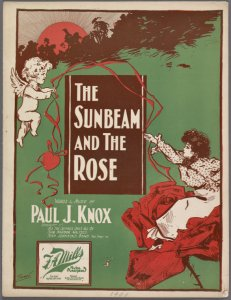 The sunbeam and the rose / words and music by Paul J. Knox.