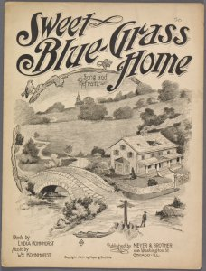 Sweet Blue-grass home / words by Lydia Kohnhorst ; music by Wm. Kohnhorst.