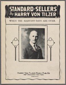 When the harvest days are over. (Jessie dear) / words by Howard Graham ; music by Harry Von Tilzer.