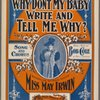 Why don't my baby write and tell me why?