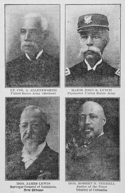 Lt. Col. A. Allensworth, United States Army [retired]; Major John R. Lynch, Paymaster United States Army; Hon. James Lewis; Surveyor-General of Louisiana, New Orleans; Hon. Robert H. Terrell; Justice of the Peace; District of Columbia.