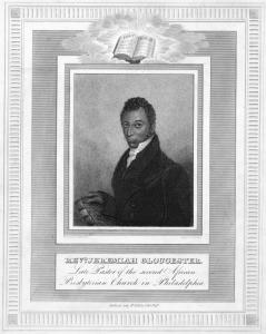 Rev. Jeremiah Gloucester, late pastor of the second African Presbyterian Chruch in Philadelphia.