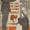 The Ape, the Idiot & other people.