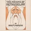 The Maxims of Methuselah