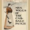 Mrs. Wiggs of the Cabage Patch