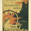 Stories of the Wagner Opera.