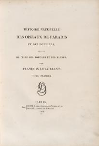Histoire naturelle des oiseaux de paradis et des rolliers, suivie de celle des toucans et des barbus: par Francois Levaillant....