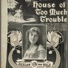 In the house of too much trouble