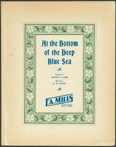 At the bottom of the deep blue sea / words by Arthur J. Lamb, music by H. W. Petrie.