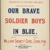 Our brave soldier boys in blue