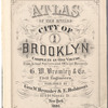 Atlas of the entire city of Brooklyn, complete in one volume.  From actual surveys and official records by G. W. Bromley & Co.