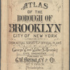 Atlas of the Borough of Brooklyn, City of New York: from actual surveys and official plans by George W. and Walter S. Bromley. Vol. 1