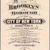 Atlas of the Brooklyn borough of the City of New York : originally Kings Co.; complete in three volumes ... based upon official maps and plans ...