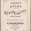 Robinson's atlas of Kings County, New York : compiled from official records ...