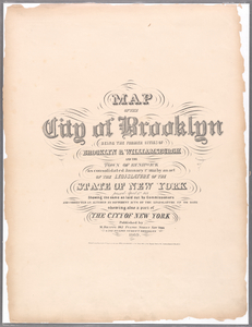 Map of the city of Brooklyn : being the former cities of Brooklyn & Williamsburgh and the town of Bushwick, as consolidated January 1st, 1855 by an act of the legislature of the State of New York ... showing also a part of the City of New York.