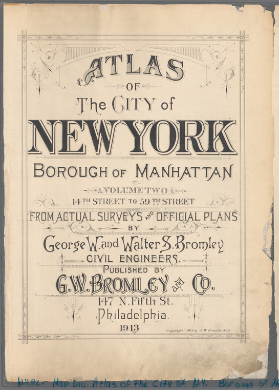 Atlas of the city of New York, borough of Manhattan (Volume Two - 14th Street to 59th Street) : from actual surveys and official plans / by George W. and Walter S. Bromley.