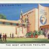 The West African Pavilion.