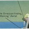 "Direction-finding and ""homing"" aerial."