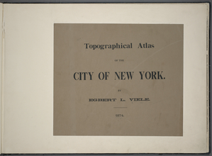 Topographical atlas of the City of New York / by Egbert L. Viele.