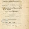 Éclaircissemens sur l'inscription grecque du monument trouvé a Rosette, ... [Title page]