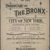 Atlas of the borough of the Bronx, city of New York : based upon official plans and maps on file in the various city offices; supplemented by careful field measurements and personal observations, by and under the supervision of Hugo Ullitz.