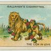 The lion in love.