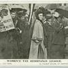 Women's Tax Resistance League [in London suffrage procession].