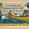 America's premier pants line is ready. Cohen Goldman & Co. pants makers New York.