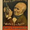 "Ayer's sarsaparilla. ""Worth $5 a bottle."""