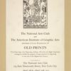 The national arts club and the American institute of graphic arts [...] exhibition of old prints