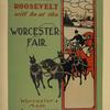 President Roosevelt will be at the Worcester Fair