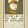 Bismark the man and the statesman.