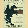 Cattle-ranch to college.