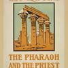 An historical picture [...] the pharoh and the priest.