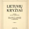 Lietuviu kryziai. [Added t. p. in Lithuanian.]