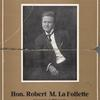 Robert M. (Robert Marion) La Follette, 1855-1925.
