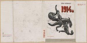 Feinberg, Il'ia L'vovich. 1914-yi. Dokumental'nyi pamflet. [1914th. A Documentary Satire.] Moscow: Moskovskoe Tovarishchestvo Pisatelei, 1934.