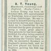 A. T. Young, Blackheath, Cambridge, and England. (Rugby Union.)
