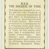 H.R.H. The Duchess of York.