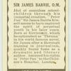 Sir James Barrie. O.M.