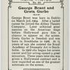 George Brent and Greta Garbo.