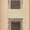 Chimney piece at Thomas Fitch's, Esq; Danbury place. Another at Wrotham park.]