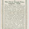 The first steam fire-engine, 1830.